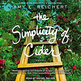 The Simplicity of Cider                   By:                                                                                                                                 Amy E. Reichert                               Narrated by:                                                                                                                                 Rachel Dulude                      Length: 8 hrs and 42 mins     58 ratings     Overall 4.3