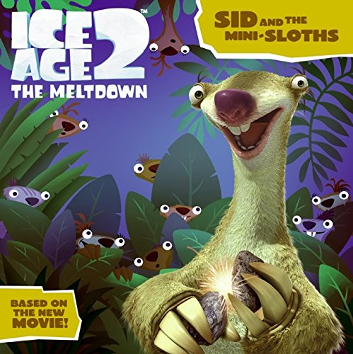 Sid And the Mini-Sloths (Ice Age 2, The Meltdown)