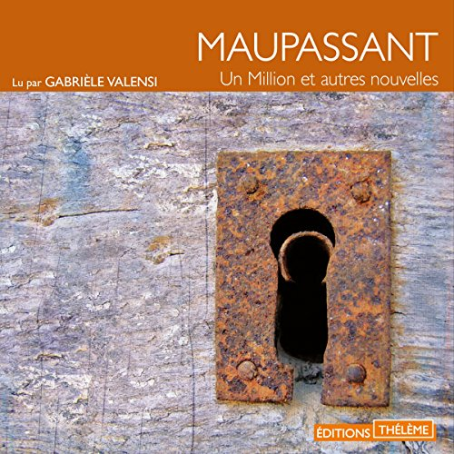 Un million et autres nouvelles                   By:                                                                                                                                 Guy De Maupassant                               Narrated by:                                                                                                                                 Gabrièle Valensi                      Length: 1 hr and 4 mins     Not rated yet     Overall 0.0