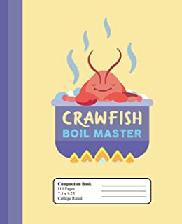 Crawfish Boil Master: College Ruled Lined Composition Notebook (7.5