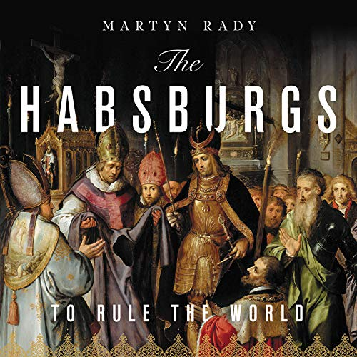 The Habsburgs Audiobook By Martyn Rady cover art