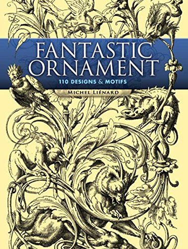 Fantastic Ornament: 110 Designs and Motifs (Dover Pictorial Archive) (English Edition)