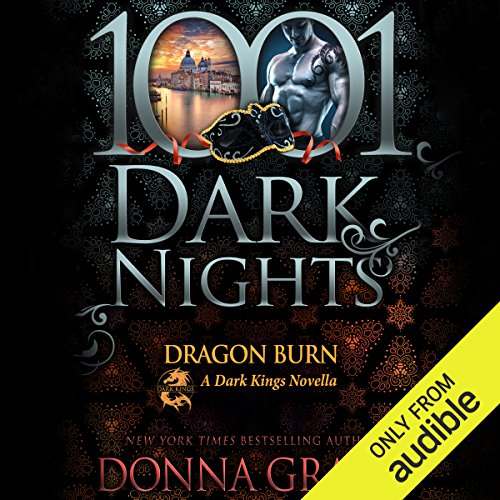 Dragon Burn     A Dark Kings Novella              By:                                                                                                                                 Donna Grant                               Narrated by:                                                                                                                                 Antony Ferguson                      Length: 4 hrs and 45 mins     211 ratings     Overall 4.6