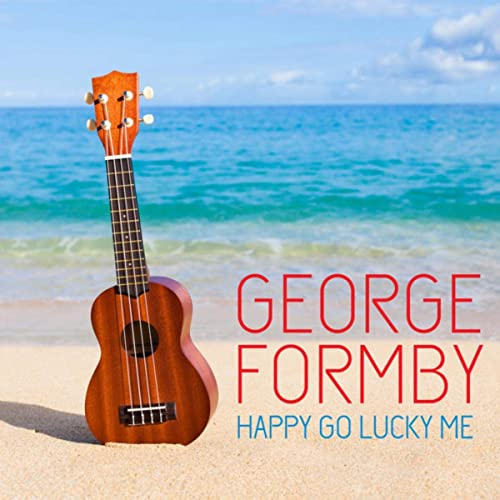 happy go lucky me george formby