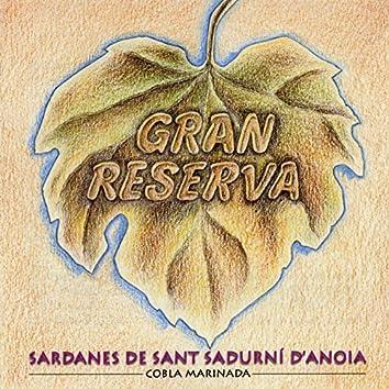 Gran Reserva - Sardanes De Sant Sadurní D'Anoia