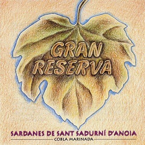 Gran Reserva - Sardanes De Sant Sadurní D