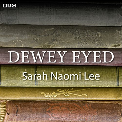 Dewey Eyed     A BBC Radio 4 dramatisation              De :                                                                                                                                 Sarah Naomi Lee                               Lu par :                                                                                                                                 Olivia Colman,                                                                                        Sheila Reid,                                                                                        Paul Rider,                   and others                 Durée : 43 min     Pas de notations     Global 0,0