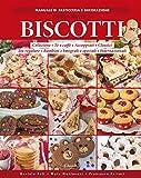Biscotti - Guida pratica (In cucina con passione)