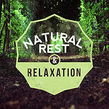 Natural Rest & Relaxation