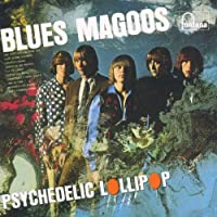 Psychedelic lollipop by Blues Magoos (2006-07-18)