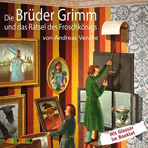 Die Brüder Grimm und das Rätsel des Froschkönigs Titelbild