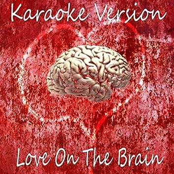 Love on the Brain (Karaoke Version)