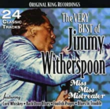 Very Best Of Jimmy Witherspoon Miss Miss Mistreater