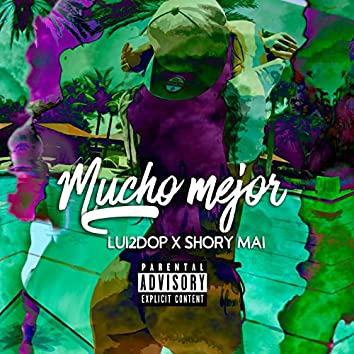 Mucho Mejor (feat. Shaory Mai)