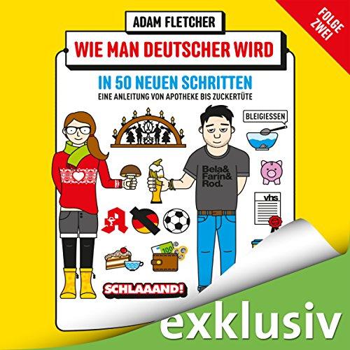 Wie man Deutscher wird in 50 neuen Schritten - Eine Anleitung von Apotheke bis Zuckertüte audiobook cover art