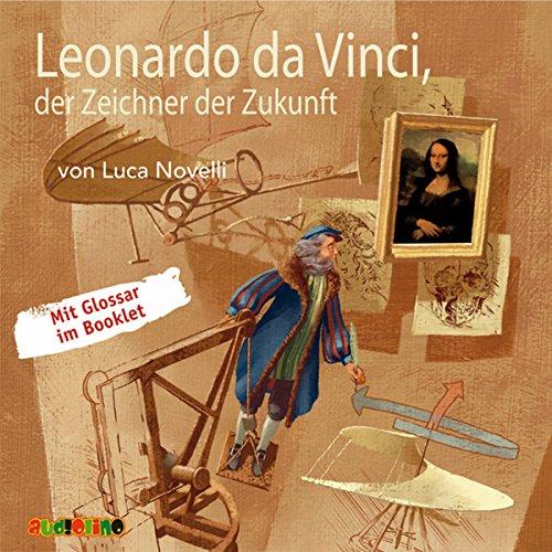 Leonardo da Vinci, der Zeichner der Zukunft Titelbild