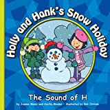 Holly and Hank's Snow Holiday: The Sound of H (Sounds of Phonics)