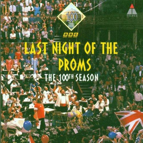 The Last Night Of The Proms (The 100th Season)