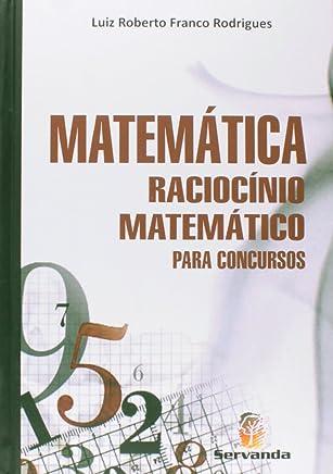 Matemática. Raciocínio Matemático Para Concursos