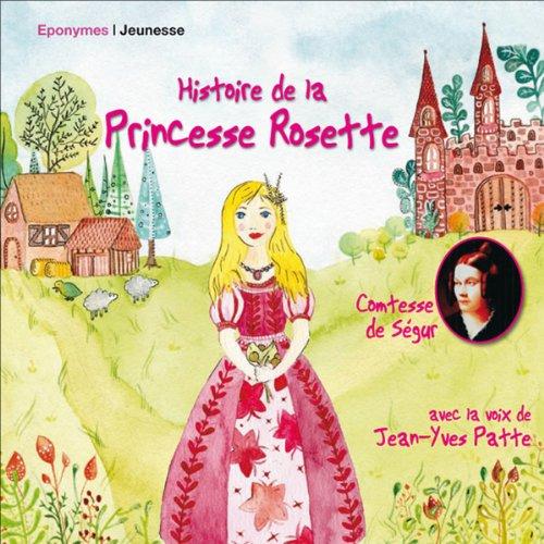 Histoire de la Princesse Rosette audiobook cover art