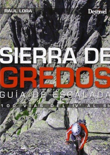Sierra De Gredos. Guía De Escalada. 100 Vías Del IVº Al 6B (Guias De Escalada)