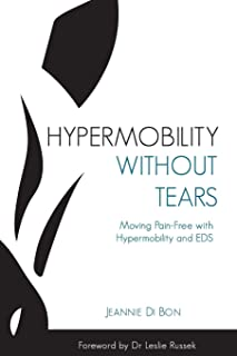Hypermobility Without Tears: Moving Pain-Free with Hypermobility and EDS