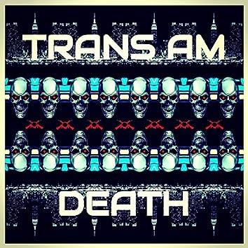 Trans Am Death