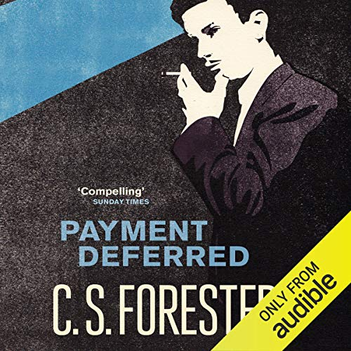 Payment Deferred                   By:                                                                                                                                 C. S. Forester                               Narrated by:                                                                                                                                 Ric Jerrom                      Length: 6 hrs and 42 mins     4 ratings     Overall 5.0