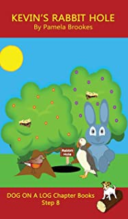 Kevin's Rabbit Hole Chapter Book: (Step 8) Sound Out Books (systematic decodable) Help Developing Readers, including Those...
