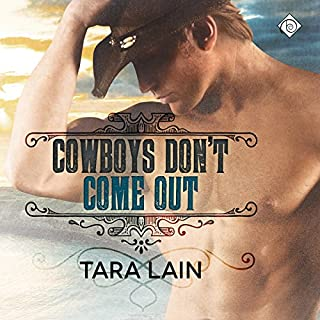 Cowboys Don't Come Out                   By:                                                                                                                                 Tara Lain                               Narrated by:                                                                                                                                 K.C. Kelly                      Length: 6 hrs and 50 mins     15 ratings     Overall 4.6