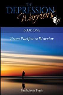 The Depression Warriors Book One: From Pacifist to Warrior