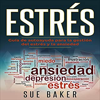 Estrés: Guia de Auto Ayuda para Controlar el Estrés y Ansiedad [Stress: Self-Help Guide to Stress and Anxiety Management] cover art