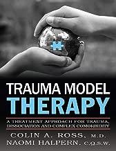 Trauma Model Therapy: A Treatment Approach for Trauma, Dissociation, and Complex Comorbidity