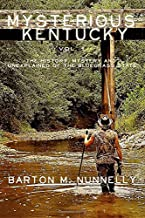 Mysterious Kentucky Vol. 1: The History, Mystery and Unexplained of the Bluegrass State