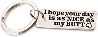 I Hope Your Day is As Nice As My Butt Keychain Stainless Steel Gift for Boyfriend Husband Valentines Day Gifts for Him