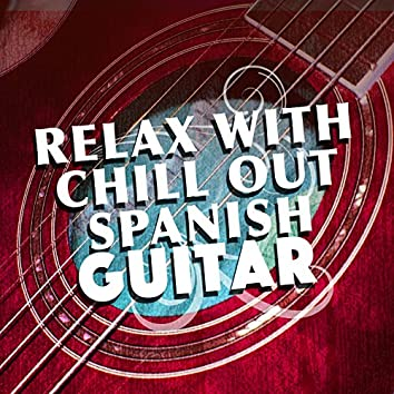 Relax with Chill out Spanish Guitar