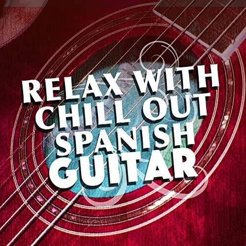 Ultimate Guitar Chill out, Relax Music Chitarra e Musica & Relaxing Acoustic Guitar