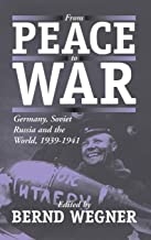 From Peace to War: Germany, Soviet Russia, and the World, 1939-1941: Germany, Soviet Russia and the World, 1939-41