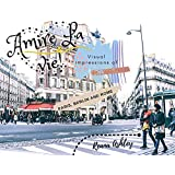 Amire La Vie!: Visual impressions of Paris, Berlin and Rome (English Edition)