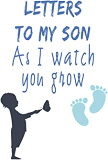 Letters to my son as I watch you grow: Thoughtful Gift for New Father Mother Book and Blank Journal To Write Memories, Mom...
