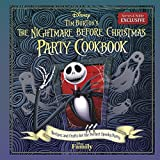 Tim Burton s The Nightmare Before Christmas Party Cookbook: Recipes and Crafts for the Perfect Spooky Party (Exclusive)