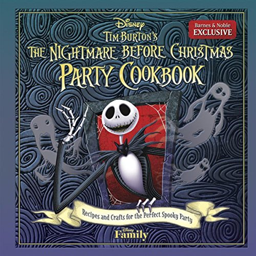 Tim Burton's The Nightmare Before Christmas Party Cookbook: Recipes and Crafts for the Perfect Spooky Party (Exclusive)