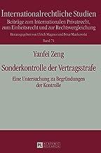 Sonderkontrolle der Vertragsstrafe: Eine Untersuchung zu Begründungen der Kontrolle (Internationalrechtliche Studien) (Ger...