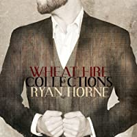 Wheat Fire Collections by Ryan Horne (2013-05-03)