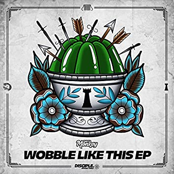 Wobble Like This EP