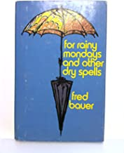 For Rainy Mondays and Other Dry Spells