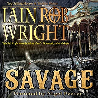 Savage     Ravaged World Trilogy, Book 3              By:                                                                                                                                 Iain Rob Wright                               Narrated by:                                                                                                                                 Nigel Peever                      Length: 10 hrs and 46 mins     10 ratings     Overall 4.1