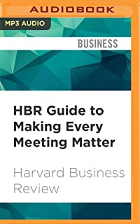 HBR Guide to Making Every Meeting Matter (Harvard Business Review)