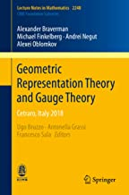 Geometric Representation Theory and Gauge Theory: Cetraro, Italy 2018 (Lecture Notes in Mathematics Book 2248) (English Edition)