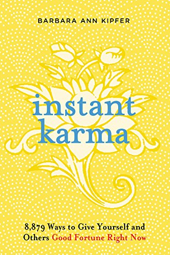 Instant Karma: 8,879 Ways to Give Yourself and Others Good Fortune Right Now (English Edition)